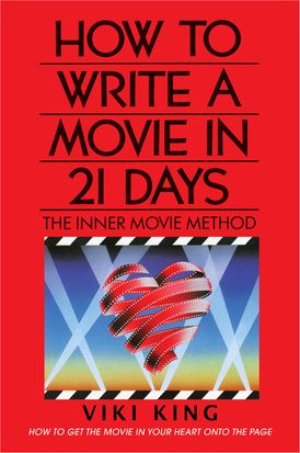 How to Write a Movie in 21 Days (Revised Edition)
