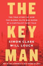 Book cover image: The Key Man: The True Story of How the Global Elite Was Duped by a Capitalist Fairy Tale