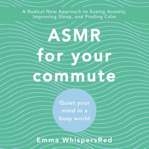 ASMR for Your Commute book image