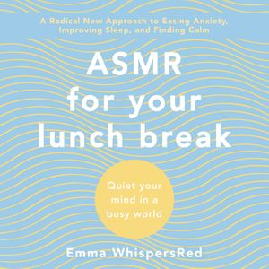 ASMR for Your Lunch Break book image