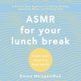 ASMR for Your Lunch Break