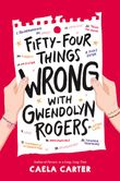 fifty-four-things-wrong-with-gwendolyn-rogers
