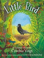 Little Bird Hardcover  by Cynthia Voigt