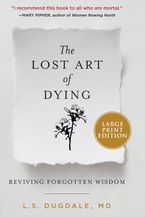 The Lost Art of Dying Well Paperback LTE by L.S. Dugdale