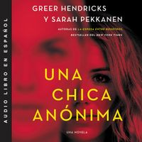 an-anonymous-girl-una-chica-anonima-spanish-edition
