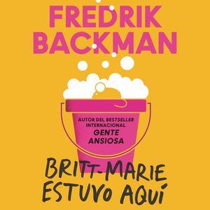 Britt-Marie Was Here \ Britt-Marie estuvo aquí (Spanish Ed) book image