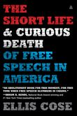 the-short-life-and-curious-death-of-free-speech-in-america