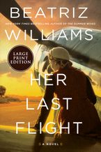 Her Last Flight Paperback LTE by Beatriz Williams