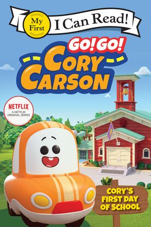 Go! Go! Cory Carson: Cory's First Day of School