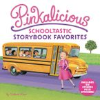 Pinkalicious School Storybook Favorites