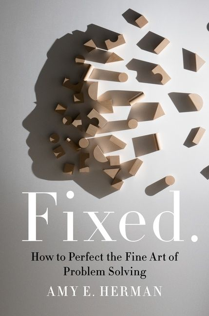 Book cover image: Fixed.: How to Perfect the Fine Art of Problem Solving