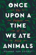 Once Upon a Time We Ate Animals