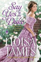 Say Yes to the Duke Hardcover  by Eloisa James