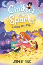 Cinders and Sparks #3: Goblins and Gold