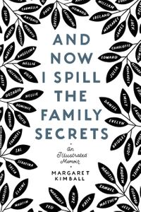 and-now-i-spill-the-family-secrets