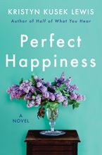 Perfect Happiness Hardcover  by Kristyn Kusek Lewis