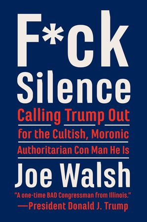 F*ck Silence: Calling Trump Out for the Cultish, Moronic, Authoritarian Con Man He Is Hardcover  by