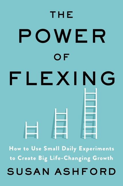 Book cover image: The Power of Flexing: How to Use Small Daily Experiments to Create Big Life-Changing Growth