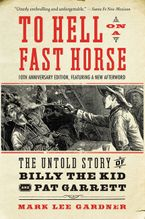 To Hell on a Fast Horse Updated Edition