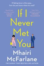 If I Never Met You Paperback  by Mhairi McFarlane