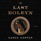 The Last Boleyn Downloadable audio file UBR by Karen Harper