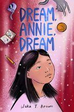 Dream, Annie, Dream