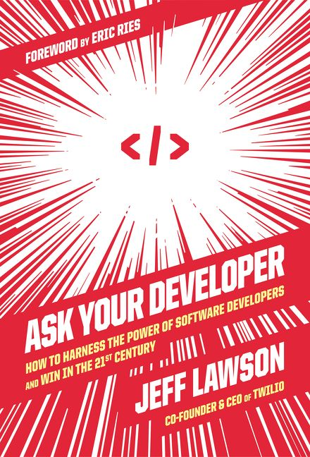 Book cover image: Ask Your Developer: How to Harness the Power of Software Developers and Win in the 21st Century