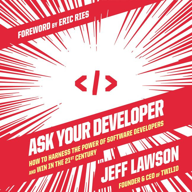 Book cover image: Ask Your Developer: How to Harness the Power of Software Developers and Win in the 21st Century | Wall Street Journal Bestseller | National Bestseller