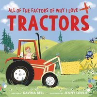 all-of-the-factors-of-why-i-love-tractors