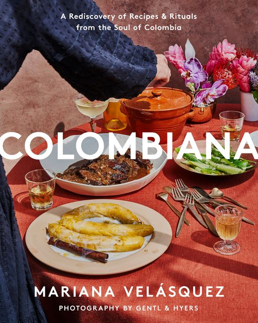 Book cover image: Colombiana: A Rediscovery of Recipes and Rituals from the Soul of Colombia