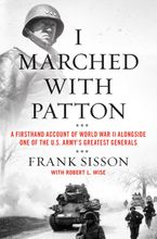 I Marched with Patton Hardcover  by Frank Sisson