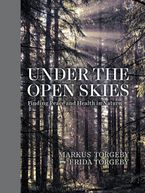 Under the Open Skies Hardcover  by Markus Torgeby