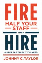 fire-half-your-staff