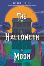 The Halloween Moon Hardcover  by Joseph Fink
