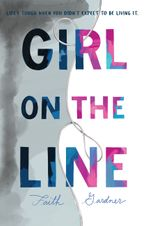 Girl on the Line Hardcover  by Faith Gardner