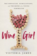 Wine Girl Paperback  by Victoria James