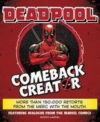 Deadpool Comeback Creator Hardcover  by Featuring Dialogue from the Marvel Comic