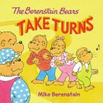 The Berenstain Bears Take Turns