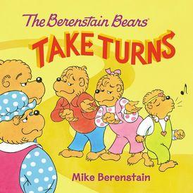 The Berenstain Bears Take Turns