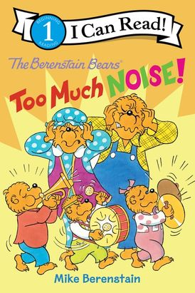 The Berenstain Bears Too Much Noise!