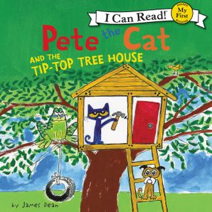 Pete the Cat and the Tip-Top Tree House