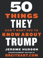 50-things-they-dont-want-you-to-know-about-trump