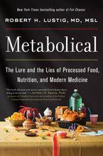 Book cover image: Metabolical: The Lure and the Lies of Processed Food, Nutrition, and Modern Medicine