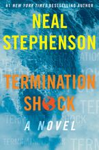 Termination Shock Hardcover  by Neal Stephenson