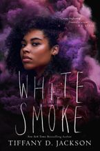 White Smoke Hardcover  by Tiffany D. Jackson