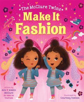 The McClure Twins: Make It Fashion