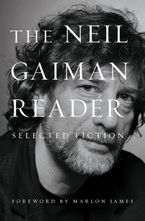 The Neil Gaiman Reader Hardcover  by Neil Gaiman