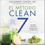 CLEAN 7 \ El Metodo Clean 7 (Spanish edition) Downloadable audio file UBR by Alejandro Junger