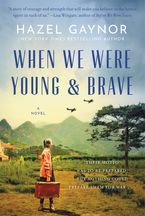 When We Were Young & Brave Hardcover  by Hazel Gaynor
