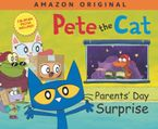 Pete the Cat Parents' Day Surprise Hardcover  by James Dean